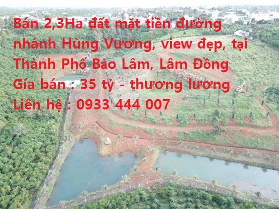 BÁN ĐẤT 2,3HA MT Đường Nhánh Hùng Vương – View Đẹp TẠI TP. BẢO LÂM, LÂM ĐỒNG. LIÊN HỆ: 0933444007